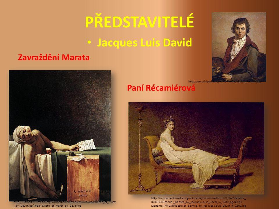PŘEDSTAVITELÉ Jacques Luis David Zavraždění Marata Paní Récamiérová