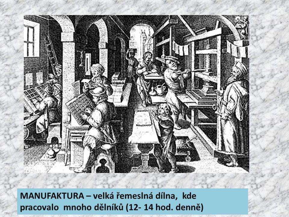 MANUFAKTURA – velká řemeslná dílna, kde