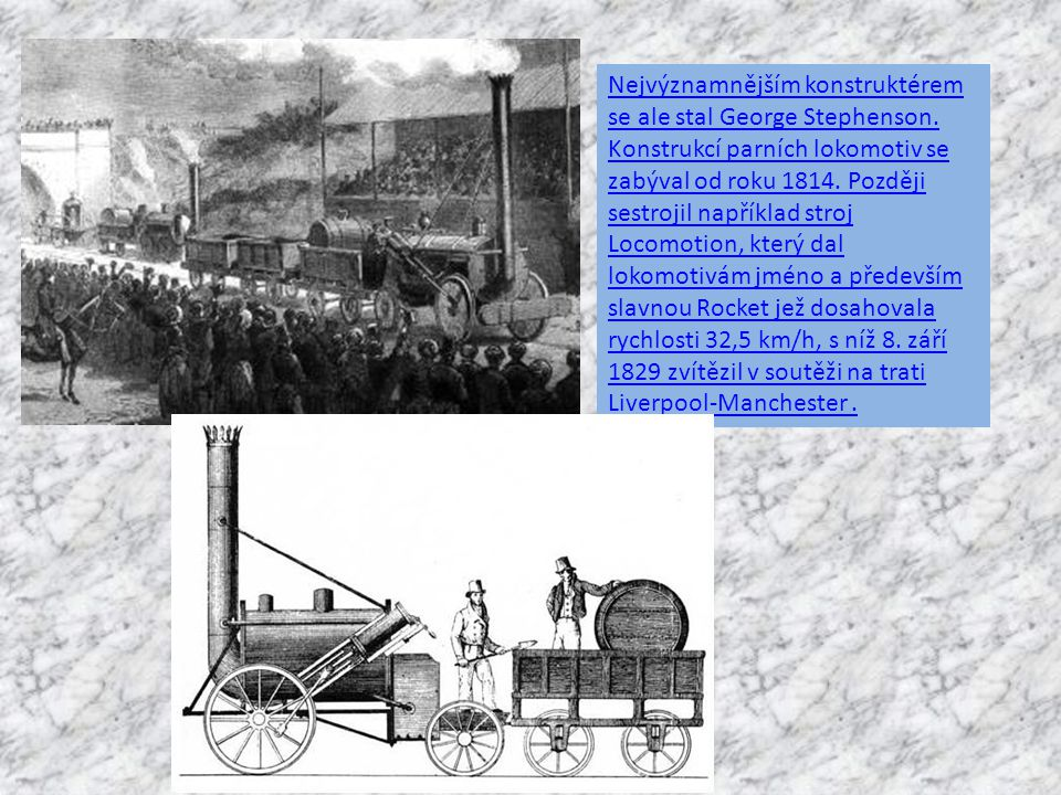 Nejvýznamnějším konstruktérem se ale stal George Stephenson