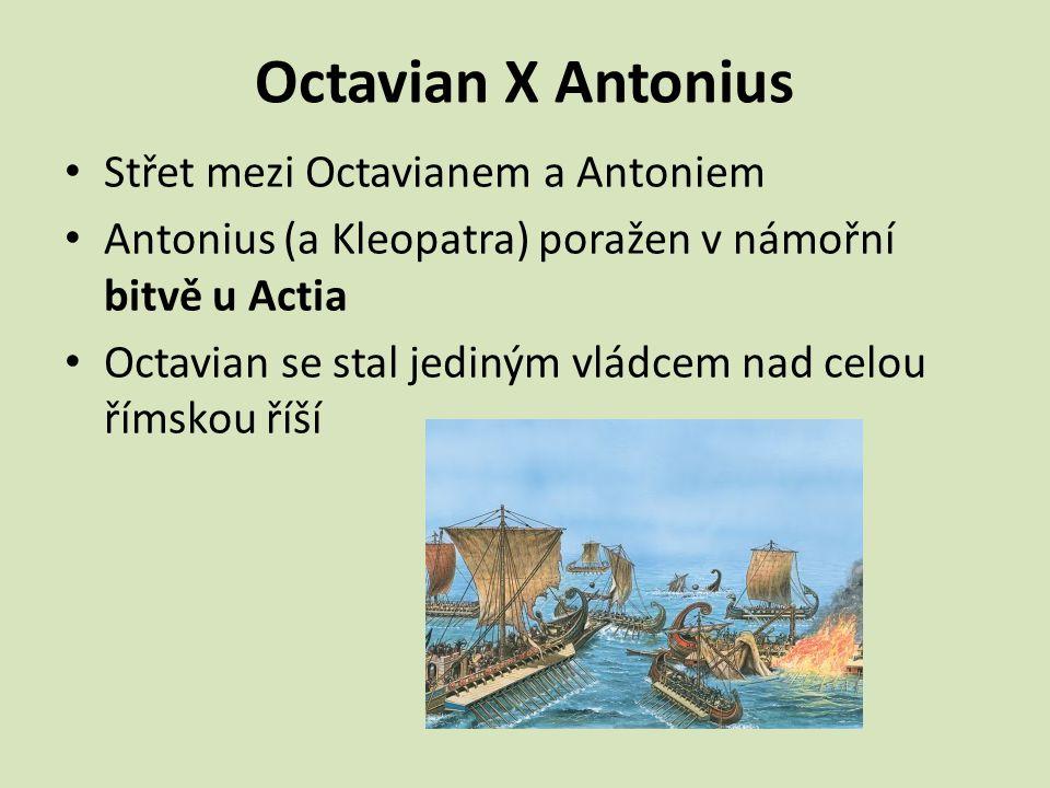 Octavian X Antonius Střet mezi Octavianem a Antoniem