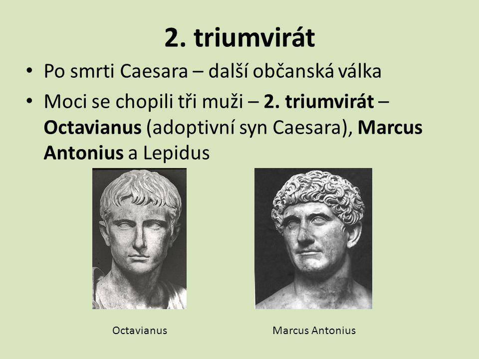 2. triumvirát Po smrti Caesara – další občanská válka