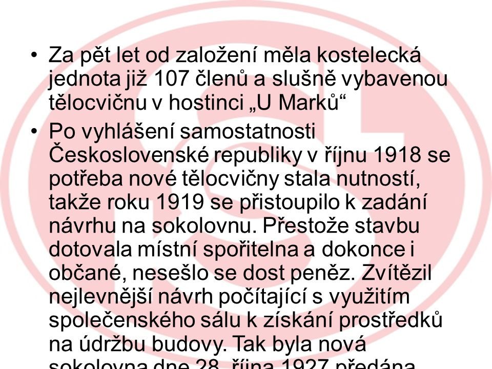 """Za pět let od založení měla kostelecká jednota již 107 členů a slušně vybavenou tělocvičnu v hostinci """"U Marků"""