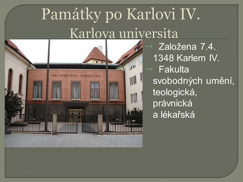 Památky po Karlovi IV. Karlova universita
