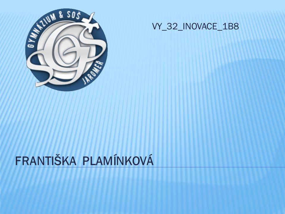 VY_32_INOVACE_1B8 Františka Plamínková