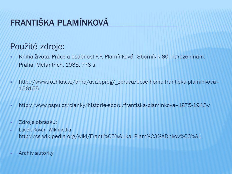 Františka Plamínková Použité zdroje: