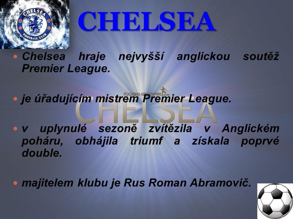 CHELSEA Chelsea hraje nejvyšší anglickou soutěž Premier League.