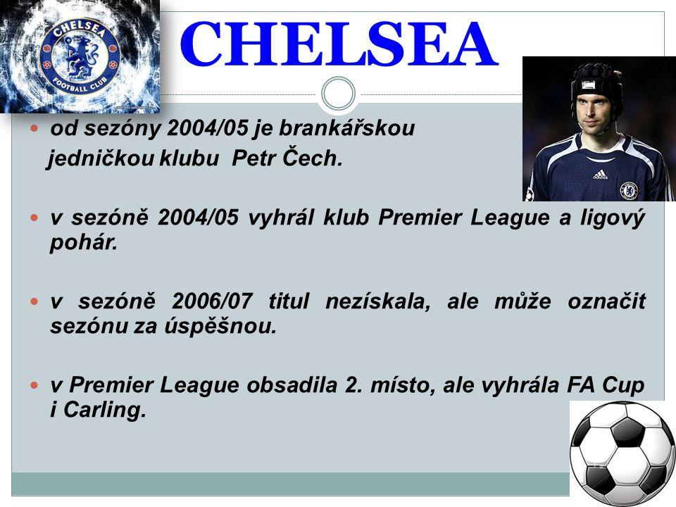 CHELSEA od sezóny 2004/05 je brankářskou jedničkou klubu Petr Čech.