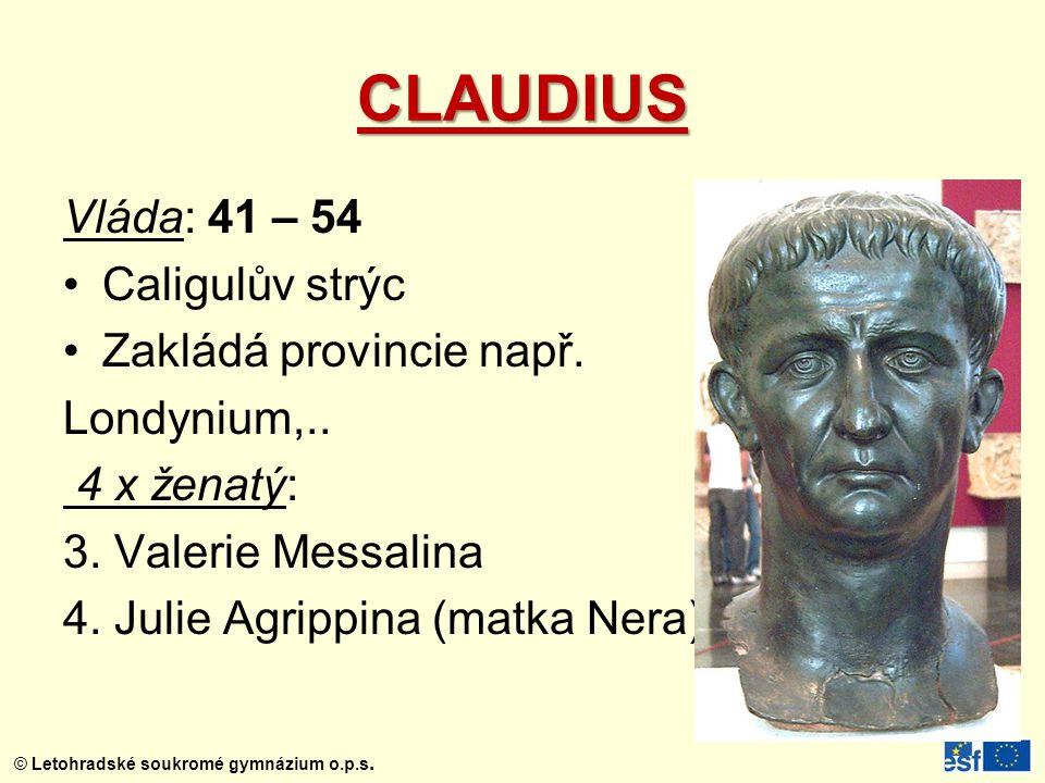 CLAUDIUS Vláda: 41 – 54 Caligulův strýc Zakládá provincie např.