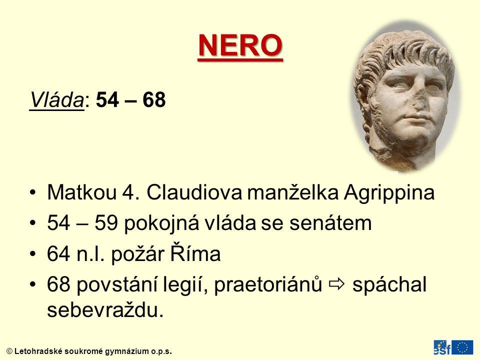 NERO Vláda: 54 – 68 Matkou 4. Claudiova manželka Agrippina