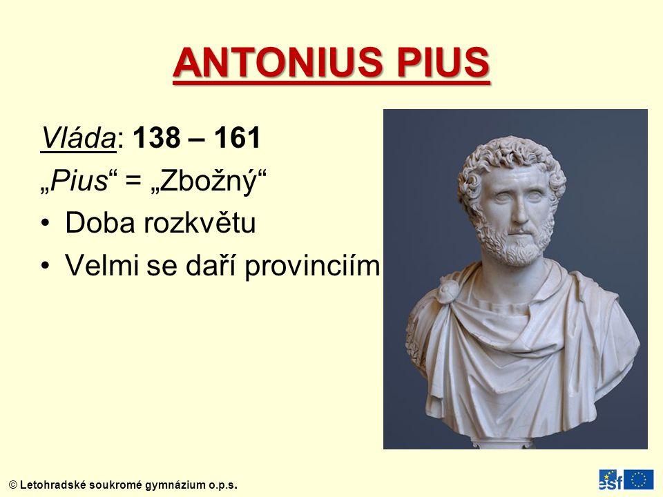 """ANTONIUS PIUS Vláda: 138 – 161 """"Pius = """"Zbožný Doba rozkvětu"""