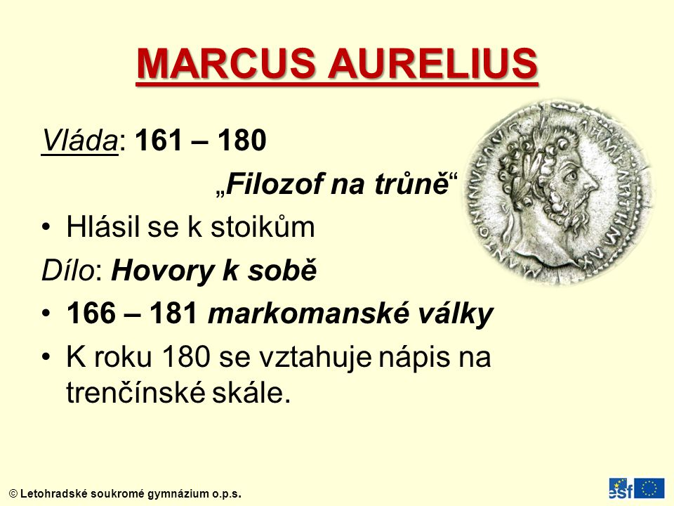 """MARCUS AURELIUS Vláda: 161 – 180 """"Filozof na trůně"""