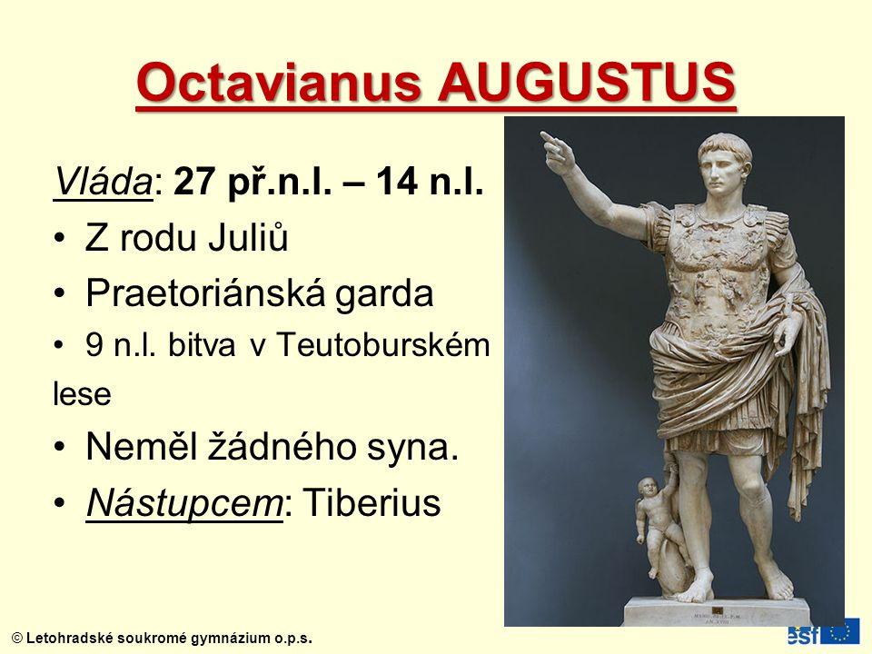 Octavianus AUGUSTUS Vláda: 27 př.n.l. – 14 n.l. Z rodu Juliů