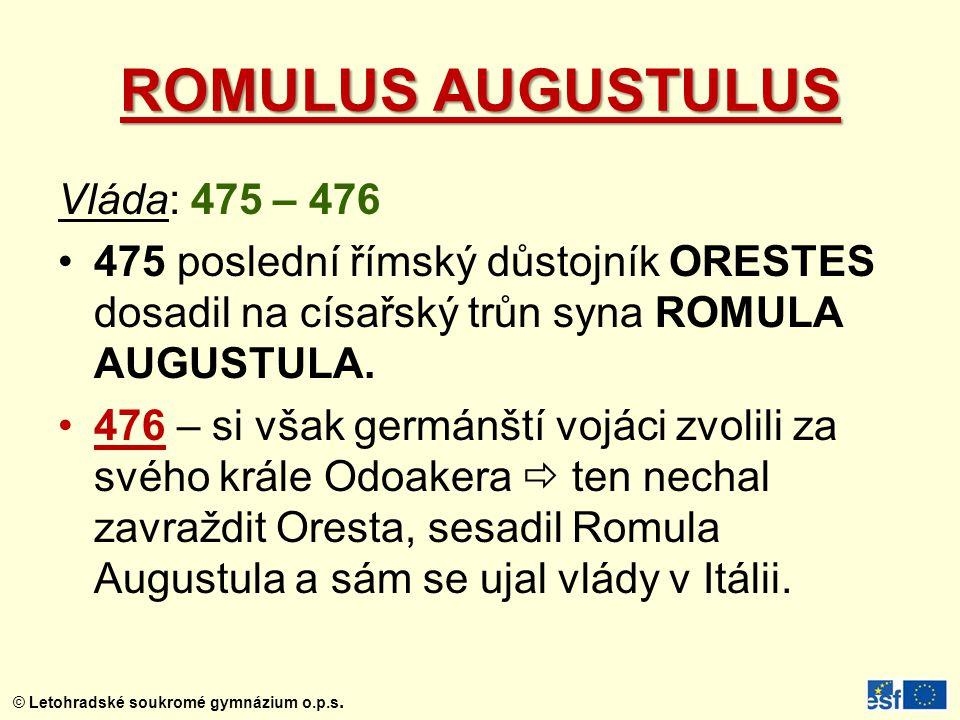 ROMULUS AUGUSTULUS Vláda: 475 – 476