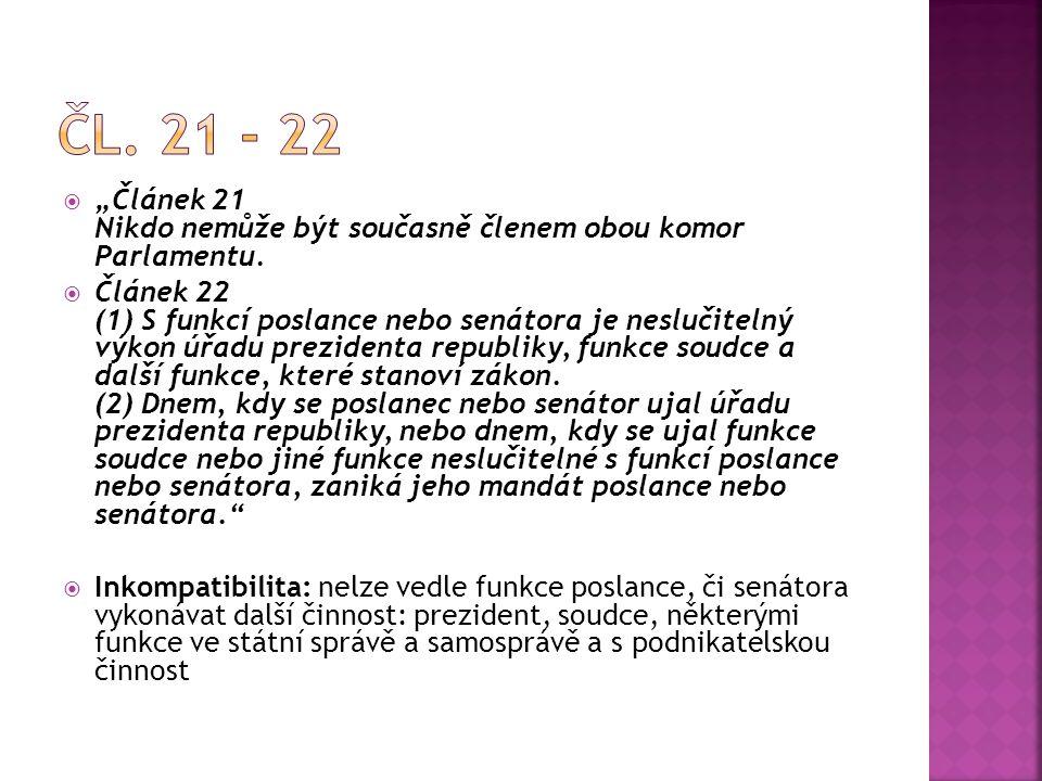 """Čl. 21 - 22 """"Článek 21 Nikdo nemůže být současně členem obou komor Parlamentu."""