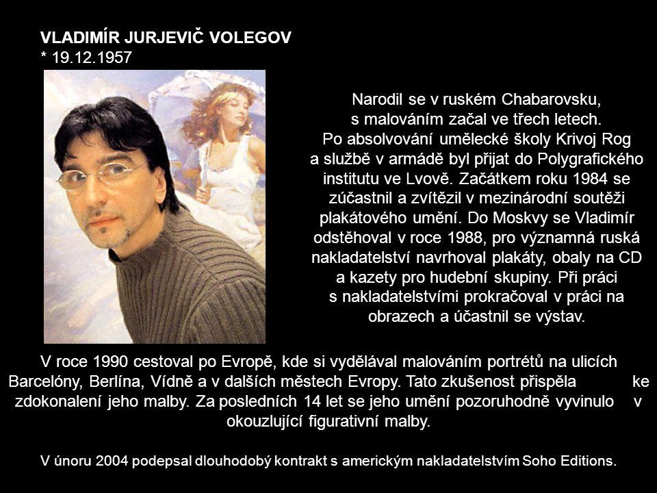 VLADIMÍR JURJEVIČ VOLEGOV * 19.12.1957