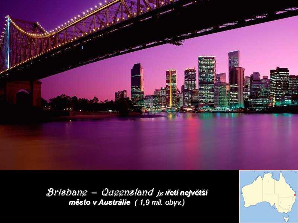 Brisbane – Queensland je třetí největší město v Austrálie ( 1,9 mil