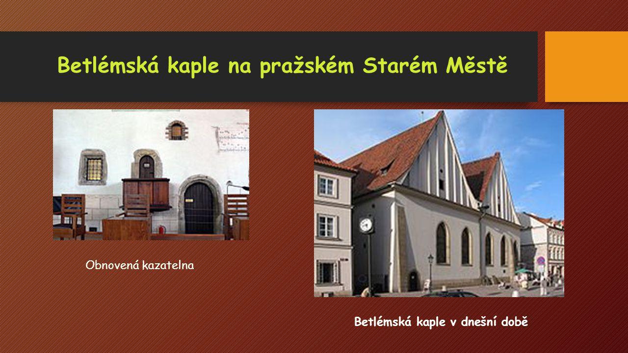 Betlémská kaple na pražském Starém Městě