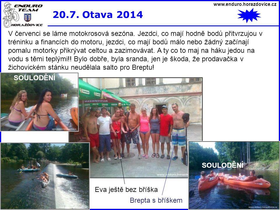 www.enduro.horazdovice.cz 20.7. Otava 2014.