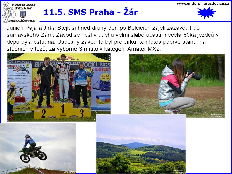 www.enduro.horazdovice.cz 11.5. SMS Praha - Žár.