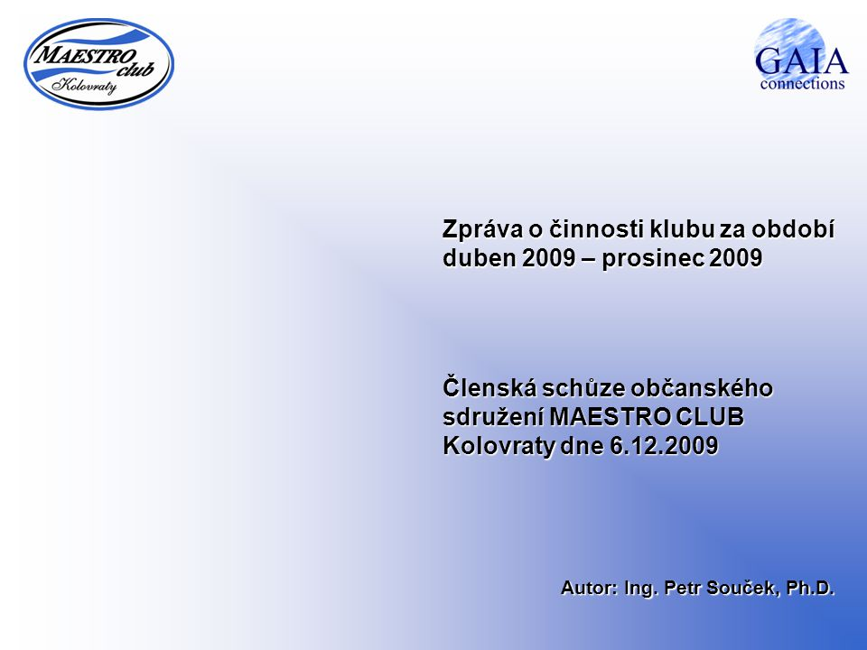 Zpráva o činnosti klubu za období duben 2009 – prosinec 2009