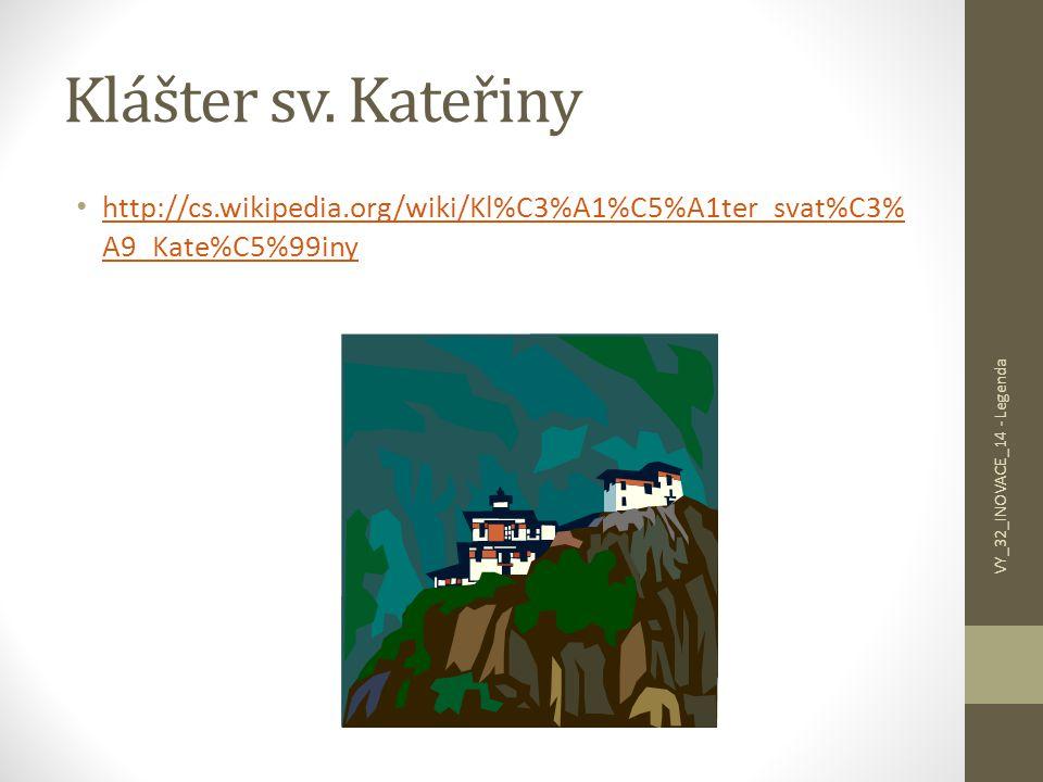 Klášter sv. Kateřiny http://cs.wikipedia.org/wiki/Kl%C3%A1%C5%A1ter_svat%C3%A9_Kate%C5%99iny.