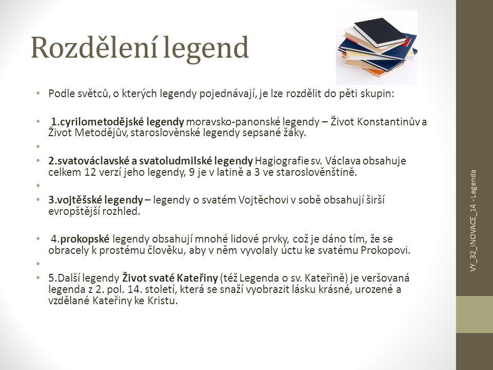 Rozdělení legend Podle světců, o kterých legendy pojednávají, je lze rozdělit do pěti skupin: