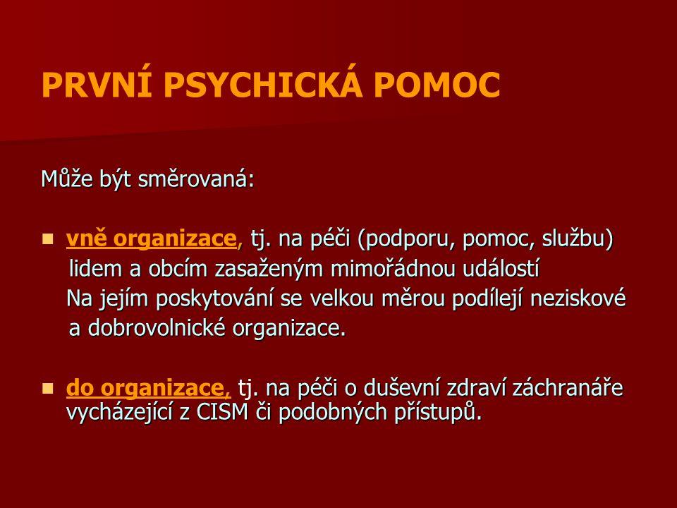 PRVNÍ PSYCHICKÁ POMOC Může být směrovaná: