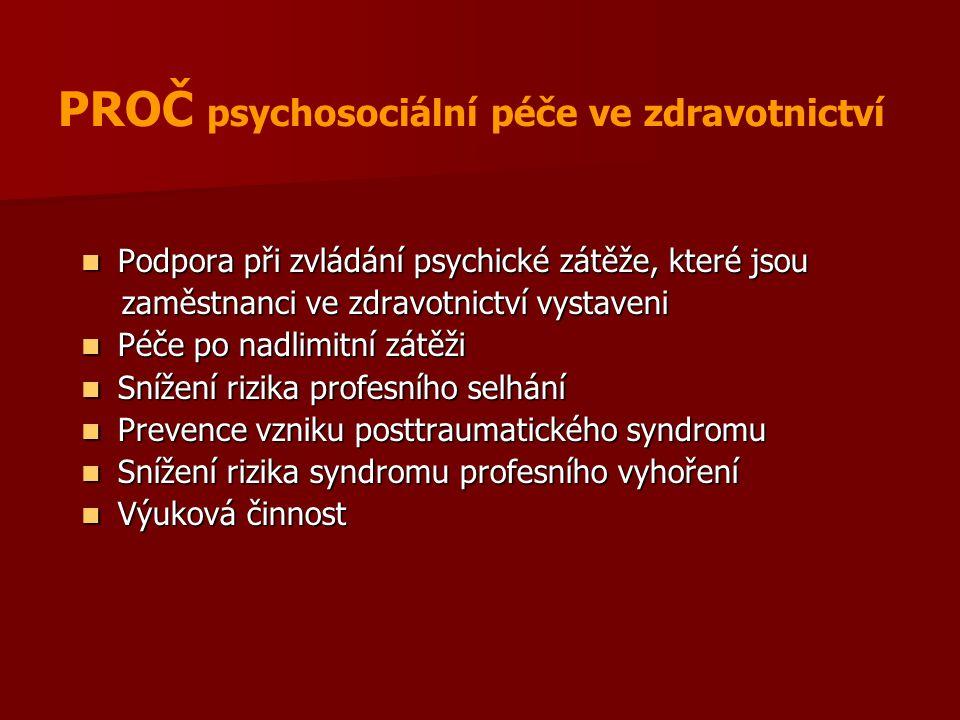 PROČ psychosociální péče ve zdravotnictví