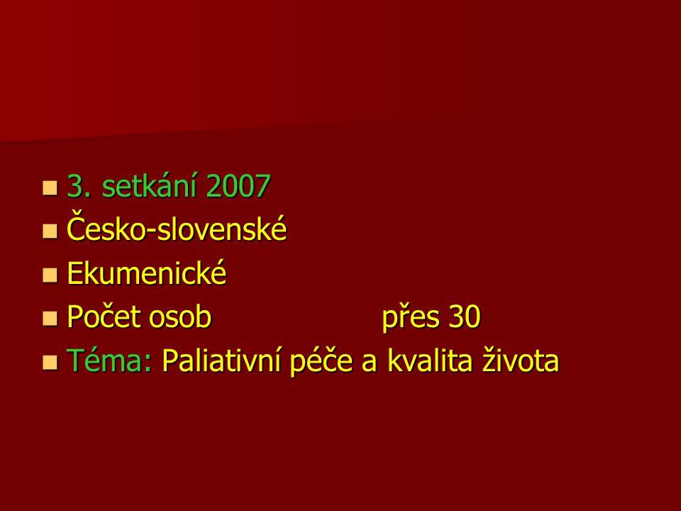 3. setkání 2007 Česko-slovenské. Ekumenické. Počet osob přes 30.