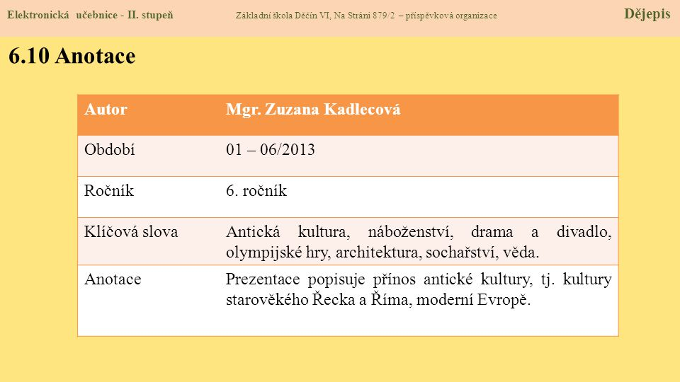 6.10 Anotace Autor Mgr. Zuzana Kadlecová Období 01 – 06/2013 Ročník