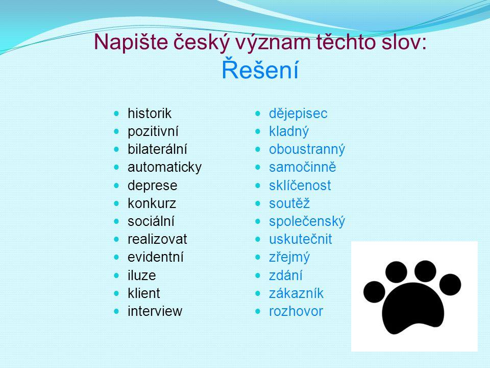 Napište český význam těchto slov: Řešení