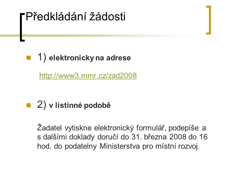 Předkládání žádosti 1) elektronicky na adrese 2) v listinné podobě