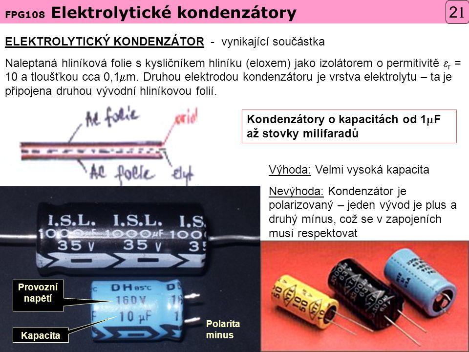 21 ELEKTROLYTICKÝ KONDENZÁTOR - vynikající součástka