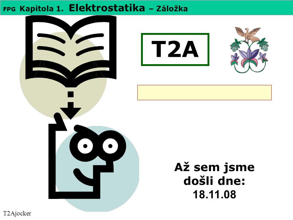 T2A Až sem jsme došli dne: 18.11.08 T2Ajocker
