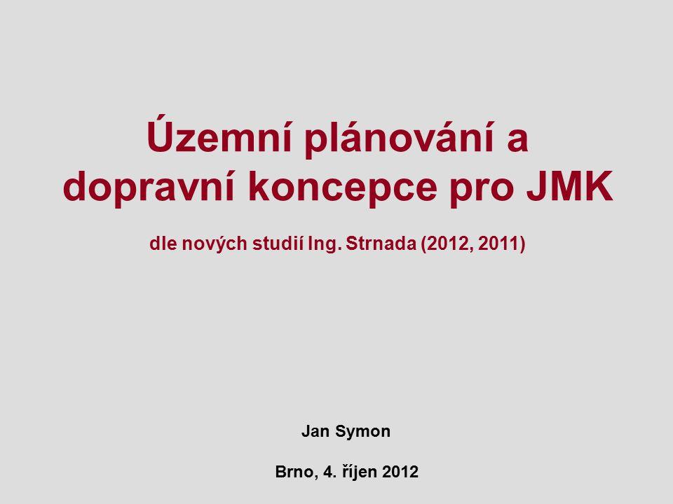 dopravní koncepce pro JMK dle nových studií Ing. Strnada (2012, 2011)