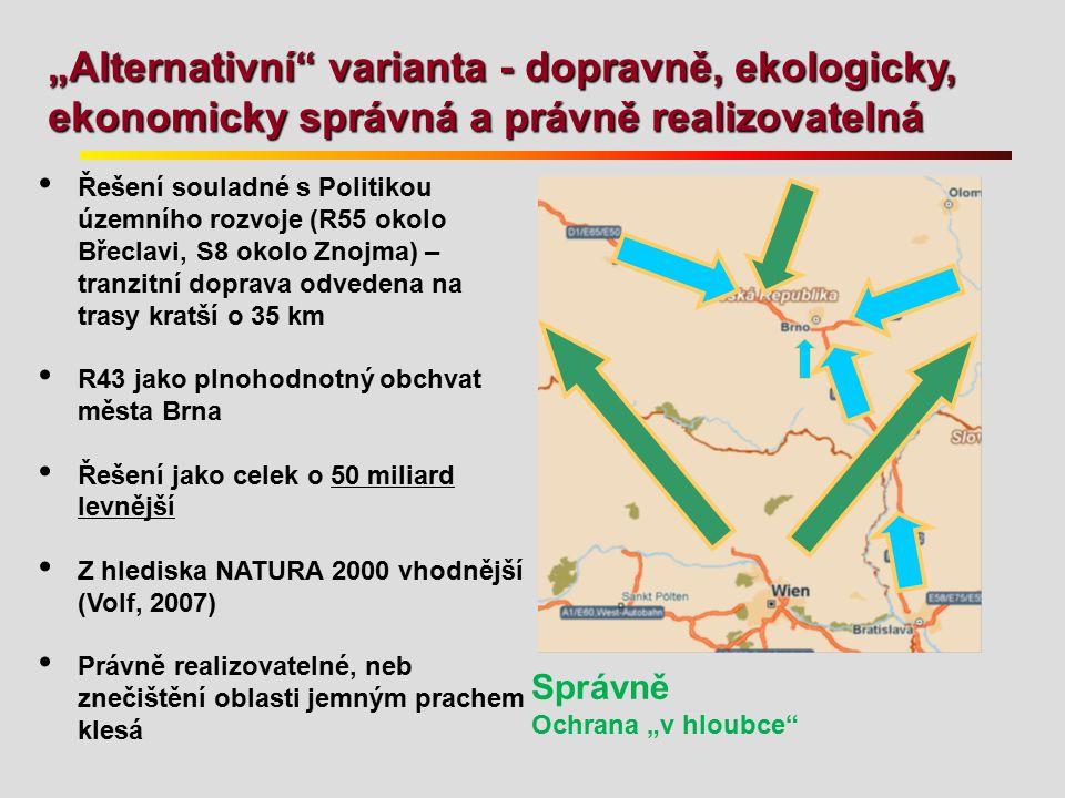 """""""Alternativní varianta - dopravně, ekologicky, ekonomicky správná a právně realizovatelná"""