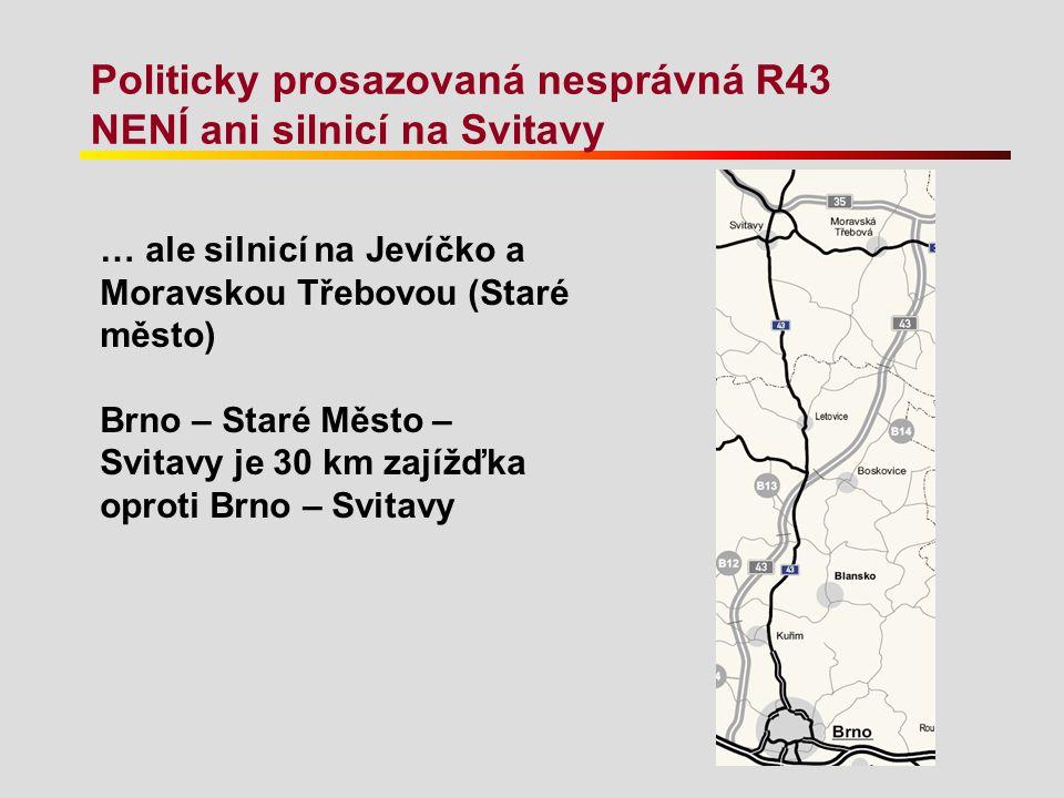 Politicky prosazovaná nesprávná R43 NENÍ ani silnicí na Svitavy