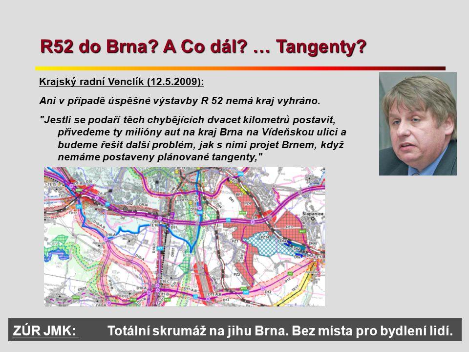 R52 do Brna A Co dál … Tangenty