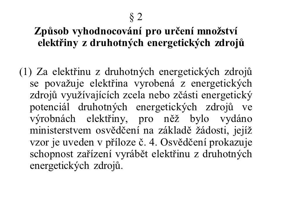 § 2 Způsob vyhodnocování pro určení množství elektřiny z druhotných energetických zdrojů.