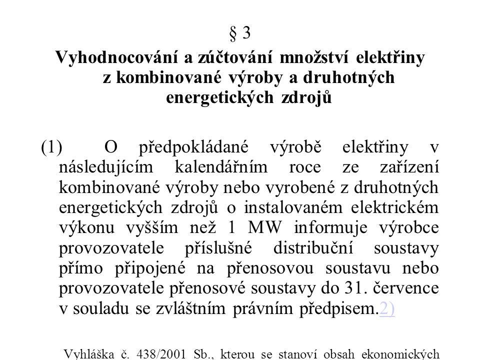 § 3 Vyhodnocování a zúčtování množství elektřiny z kombinované výroby a druhotných energetických zdrojů.