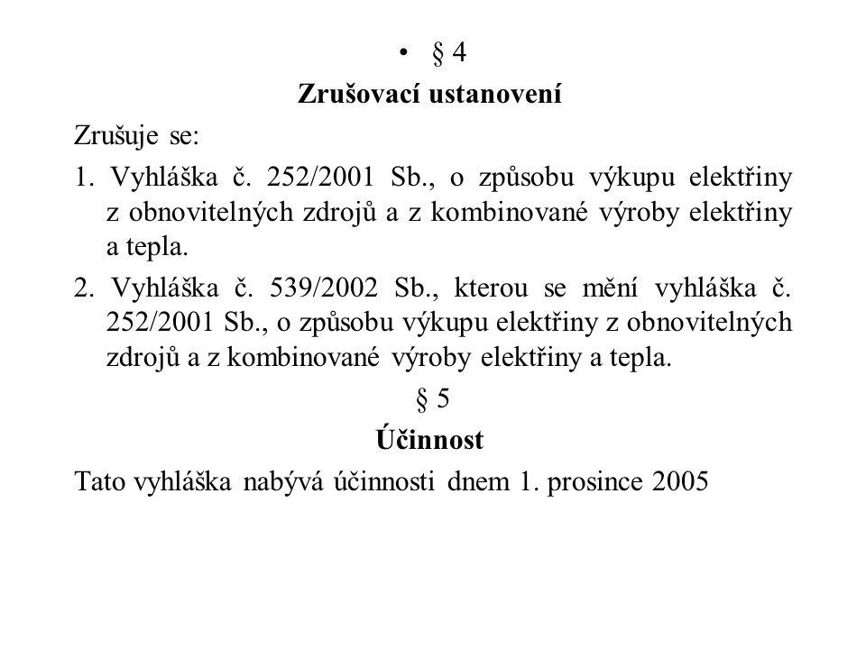 § 4 Zrušovací ustanovení Zrušuje se: