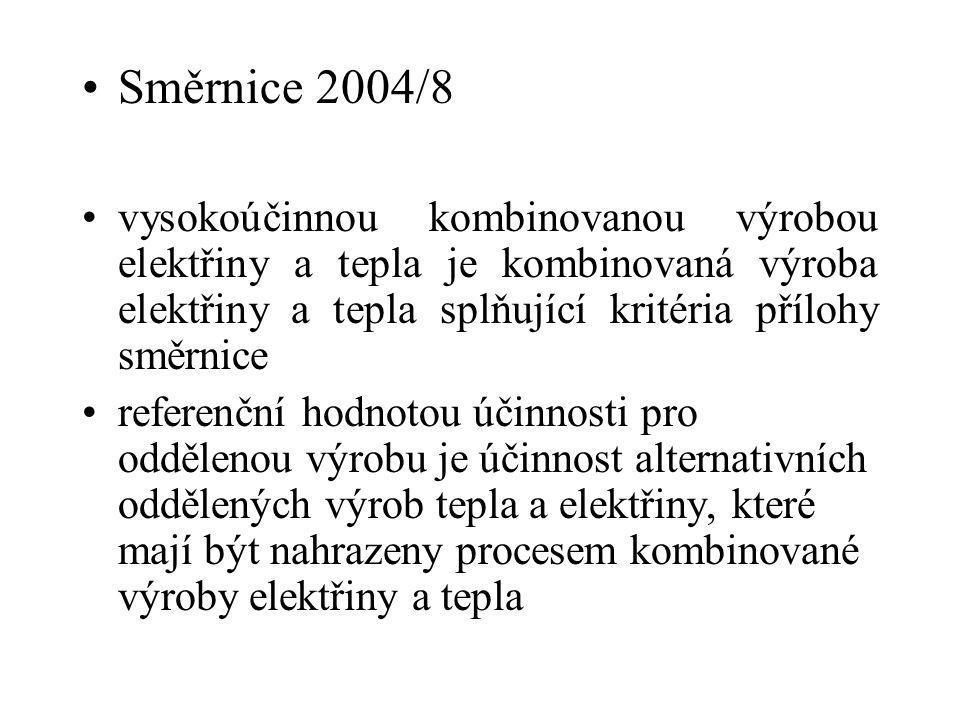 Směrnice 2004/8 vysokoúčinnou kombinovanou výrobou elektřiny a tepla je kombinovaná výroba elektřiny a tepla splňující kritéria přílohy směrnice.
