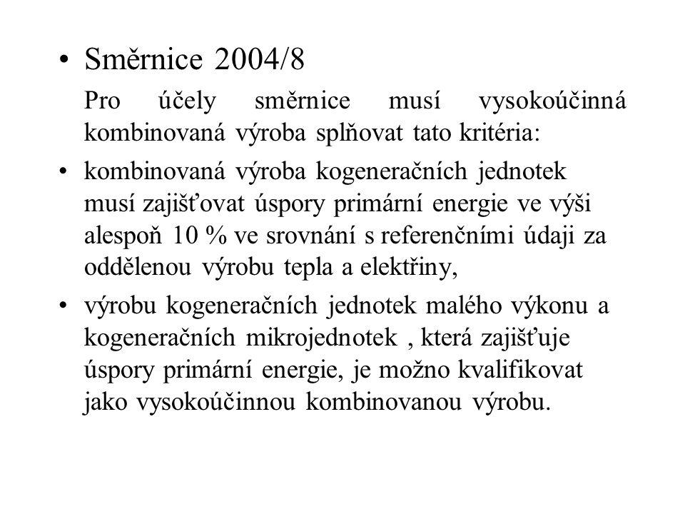Směrnice 2004/8 Pro účely směrnice musí vysokoúčinná kombinovaná výroba splňovat tato kritéria: