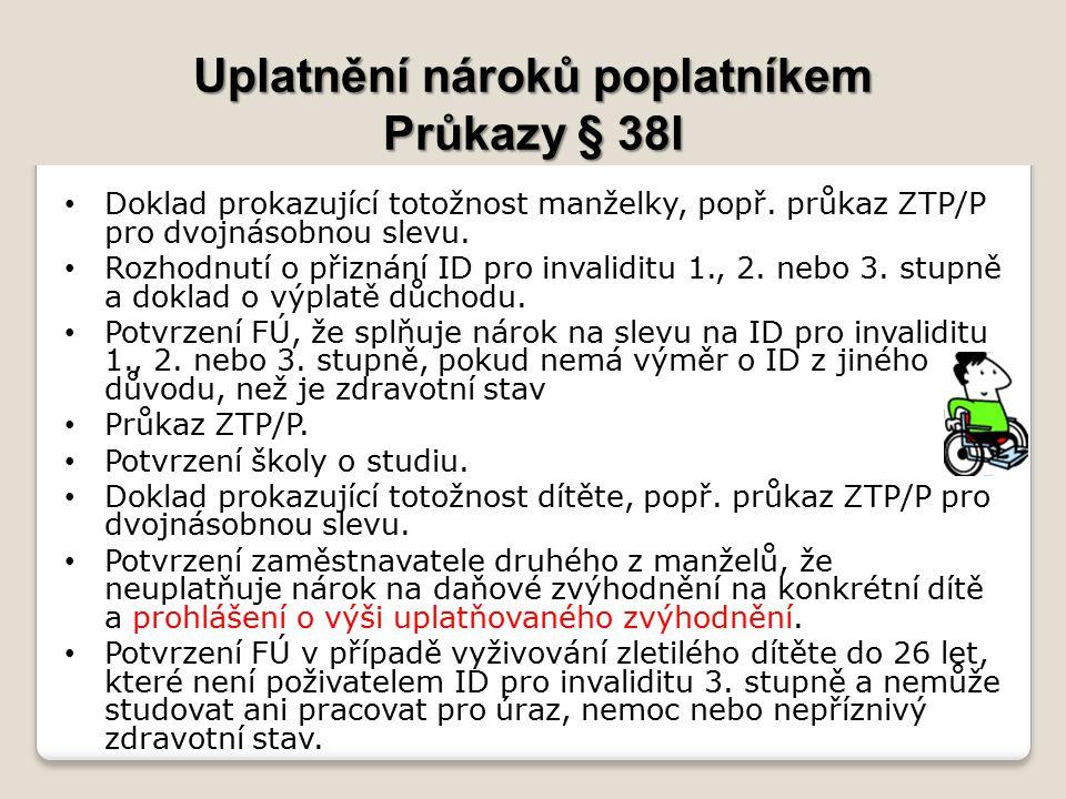 Uplatnění nároků poplatníkem Průkazy § 38l