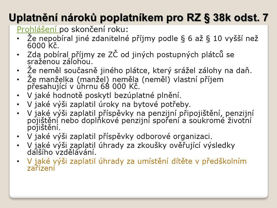 Uplatnění nároků poplatníkem pro RZ § 38k odst. 7