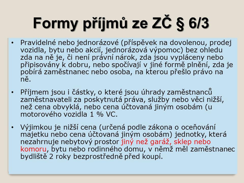 Formy příjmů ze ZČ § 6/3