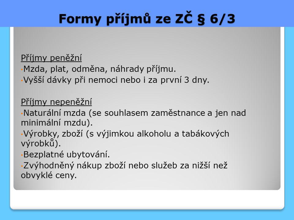 Formy příjmů ze ZČ § 6/3 Příjmy peněžní
