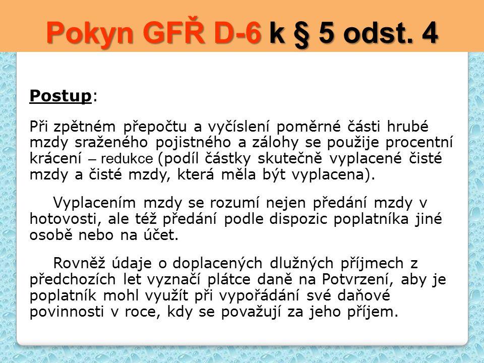 Pokyn GFŘ D-6 k § 5 odst. 4 Postup: