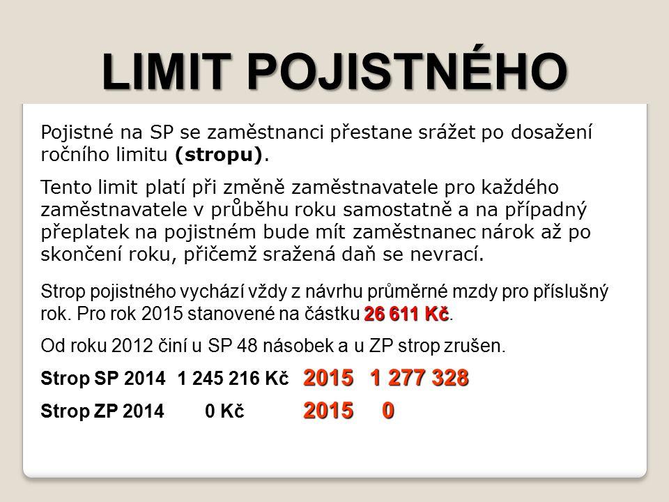 LIMIT POJISTNÉHO Pojistné na SP se zaměstnanci přestane srážet po dosažení ročního limitu (stropu).