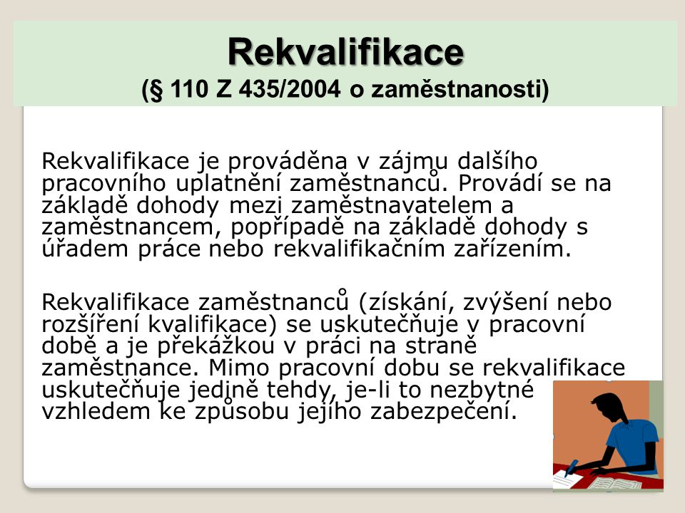 Rekvalifikace (§ 110 Z 435/2004 o zaměstnanosti)